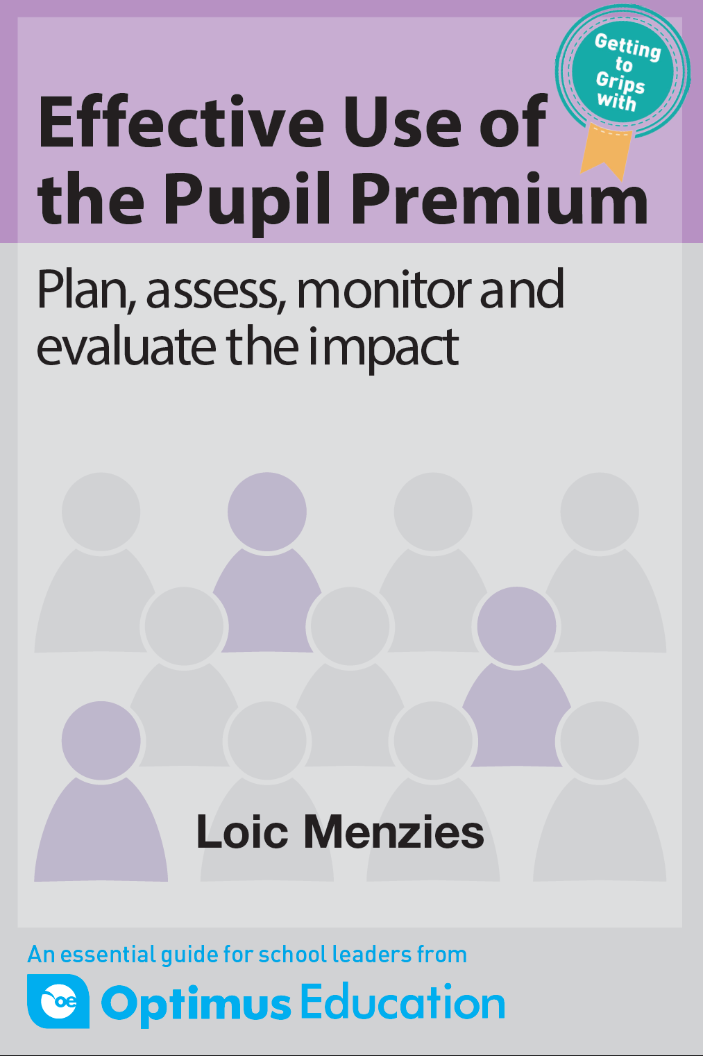 Effective Use of the Pupil Premium: Plan, assess, monitor and evaluate the impact
