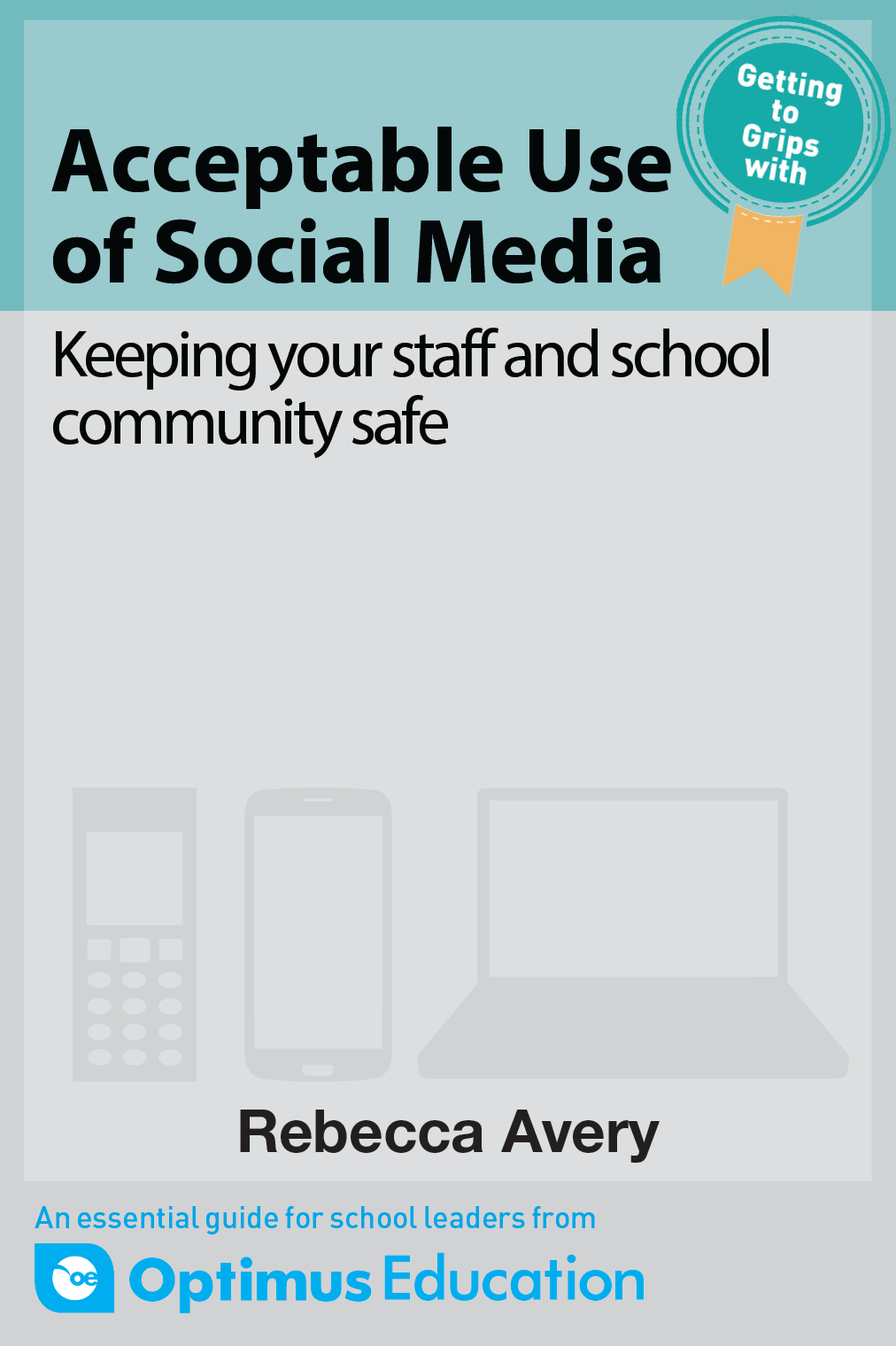 Acceptable Use of Social Media: Keeping your staff and school community safe
