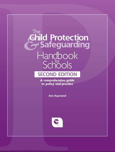 The Child Protection and Safeguarding Handbook for Schools - Second Edition