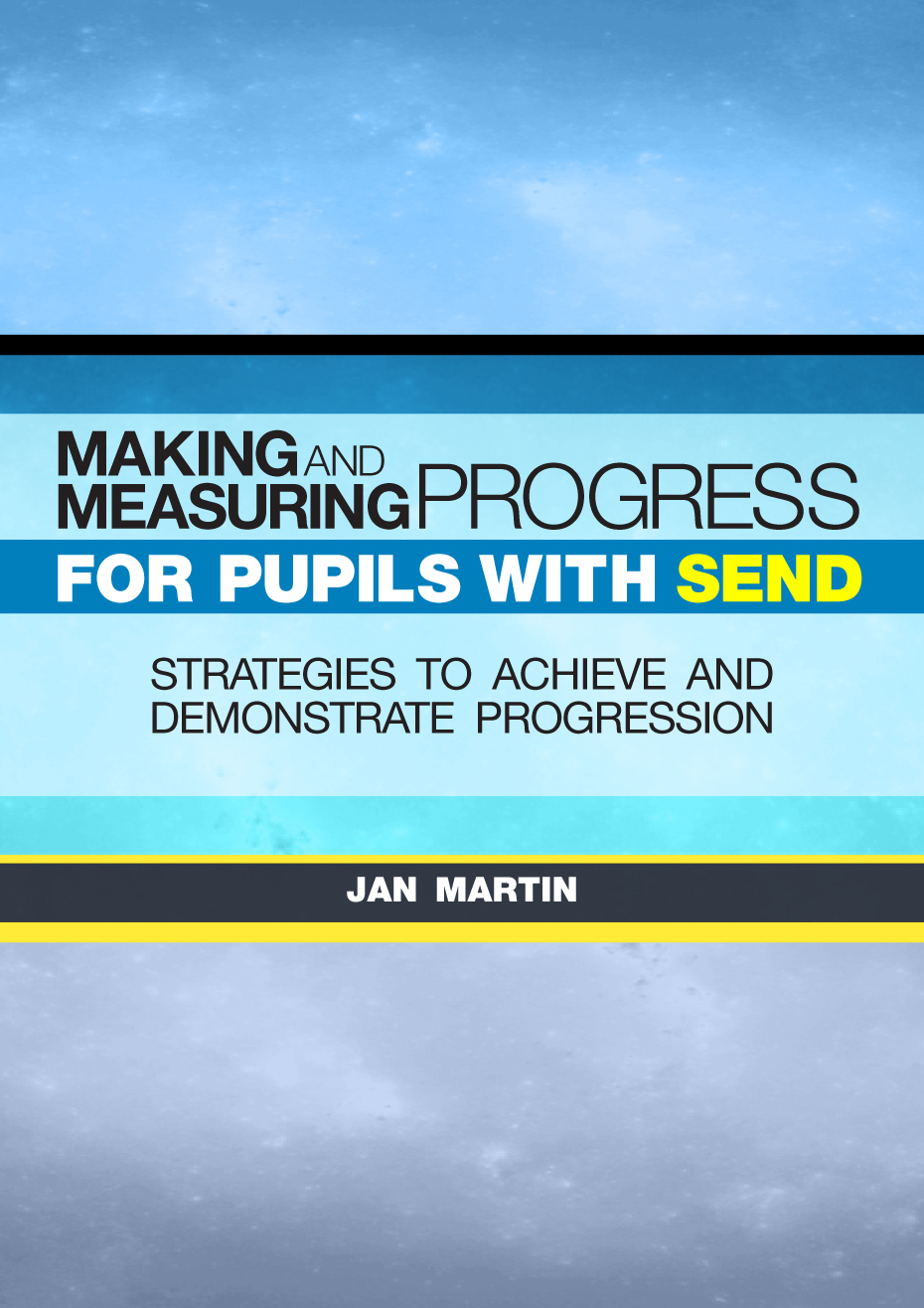 Making and Measuring Progress for Pupils with SEND: Strategies to achieve and demonstrate progress