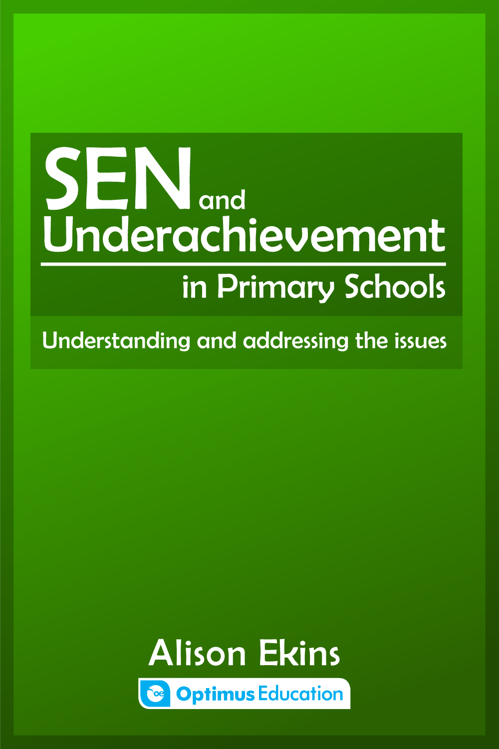 SEN and Underachievement in Primary School: Exploring the differences
