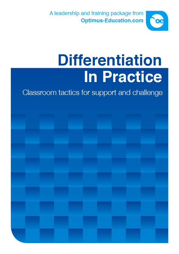 Differentiation in Practice: Classroom tactics for support and challenge