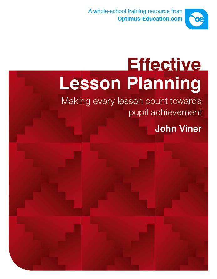 Effective Lesson Planning: Making every lesson count towards pupil achievement