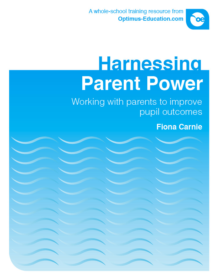 Harnessing Parent Power: Working with parents to improve pupil outcomes