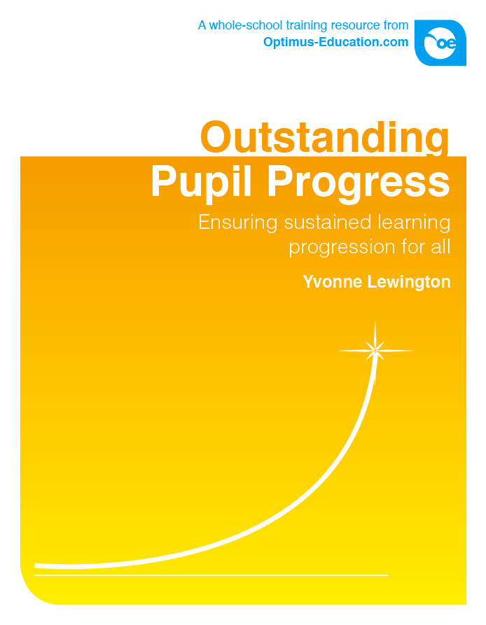 Outstanding Pupil Progress: Ensuring sustained learning progression for all