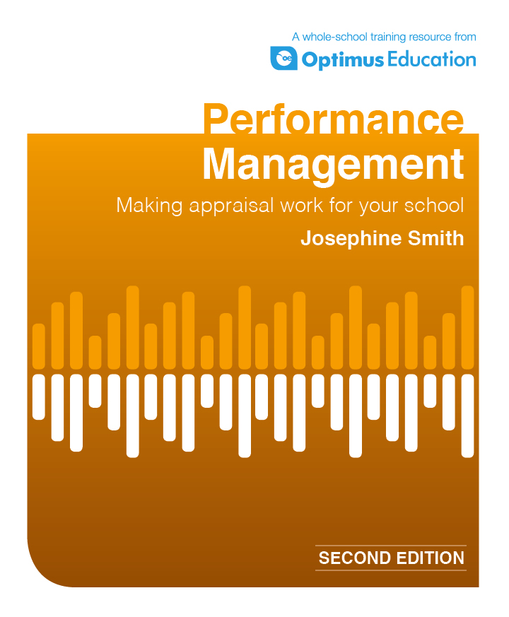 Performance Management: Making appraisal work for your school Second Edition