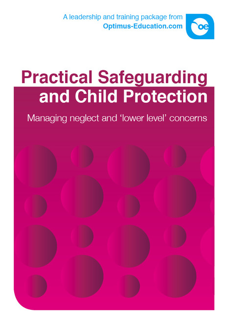 Practical Safeguarding and Child Protection: Managing neglect and 'lower level' concerns