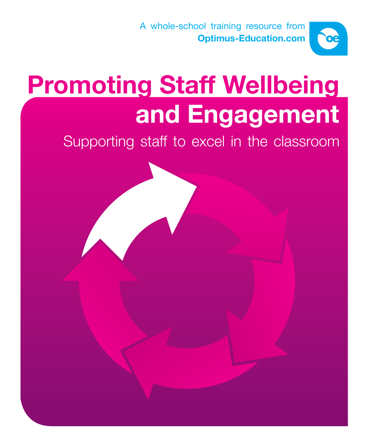 Promoting Staff Wellbeing and Engagement: Supporting staff to excel in the classroom
