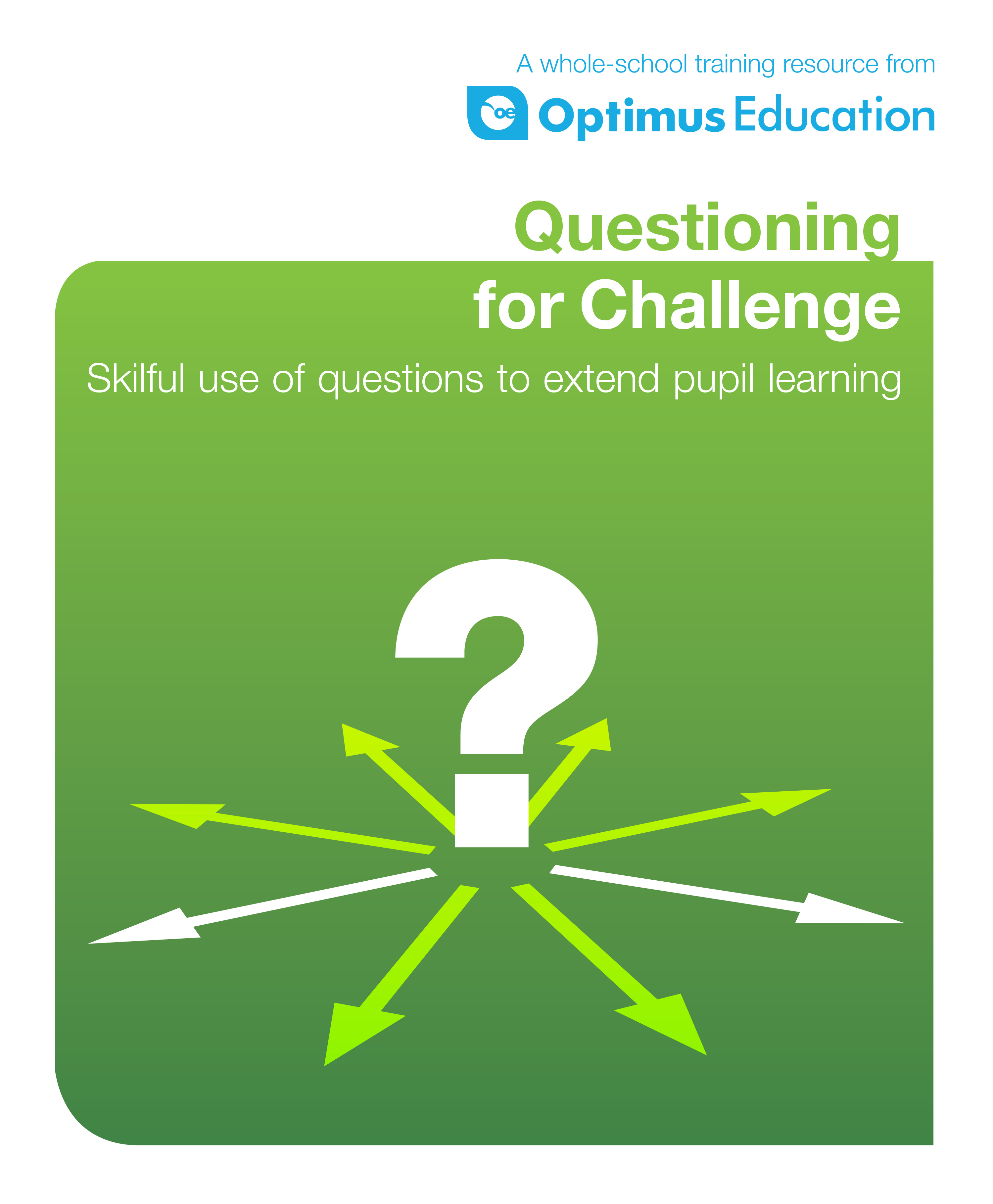 Questioning for Challenge: Skilful use of questions to extend pupil learning
