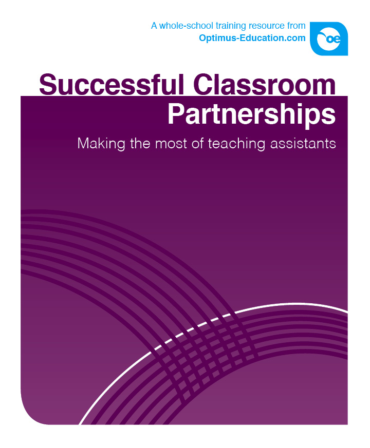 Successful Classroom Partnerships: Making the most of teaching assistants