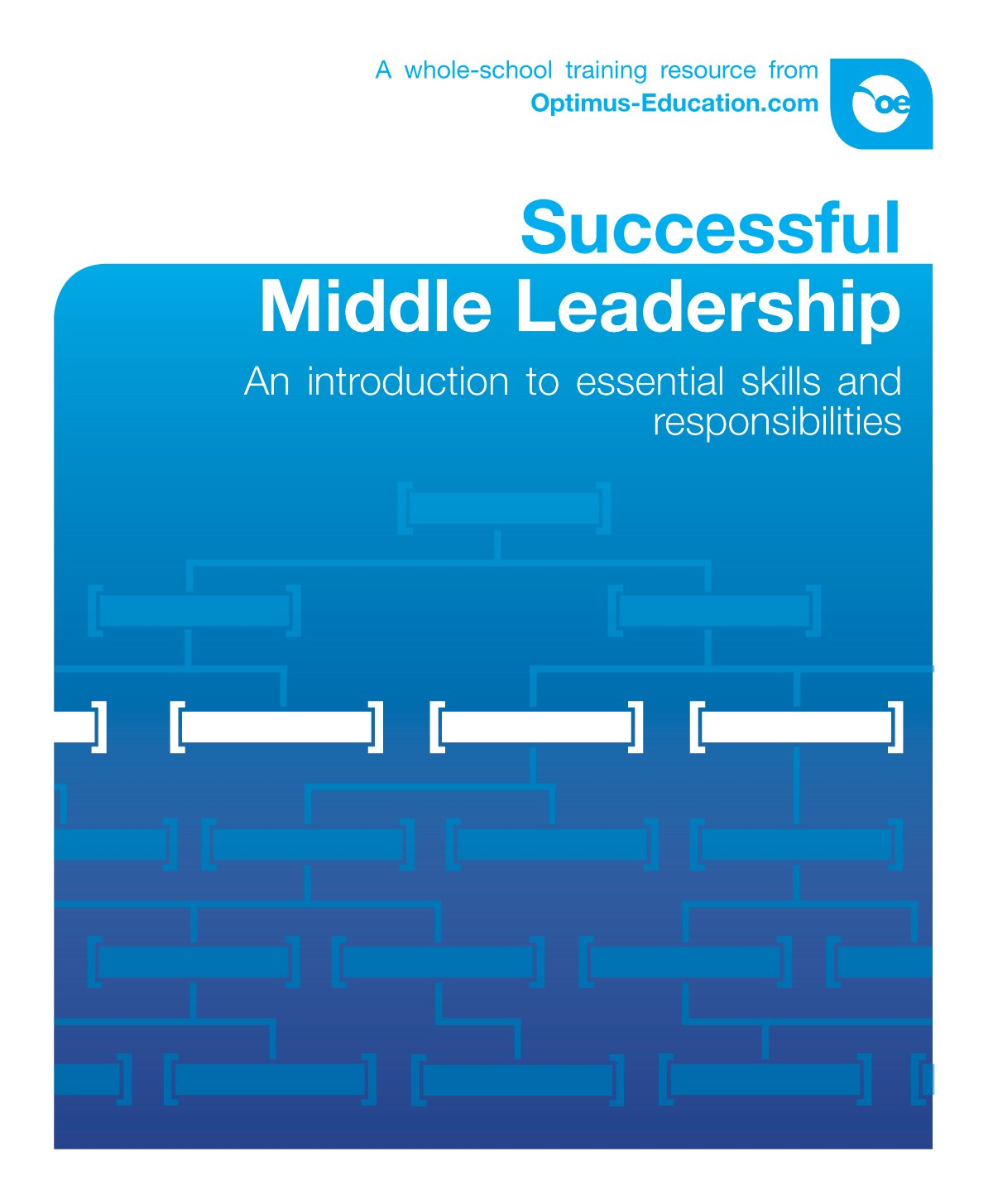 Successful Middle Leadership: An introduction to essential skills and responsibilities